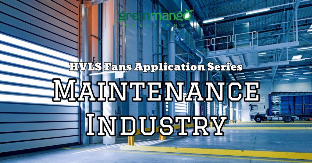 HVLS Fans Maintenance Industry Warehouse