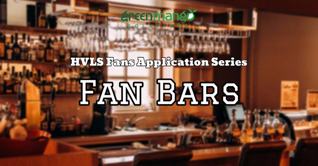 HVLS fans Fan Bar Wines Drinks
