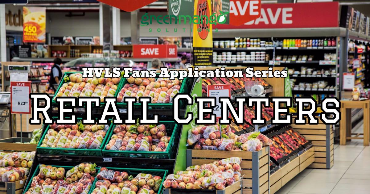 HVLS fans Retail Centers Groceries